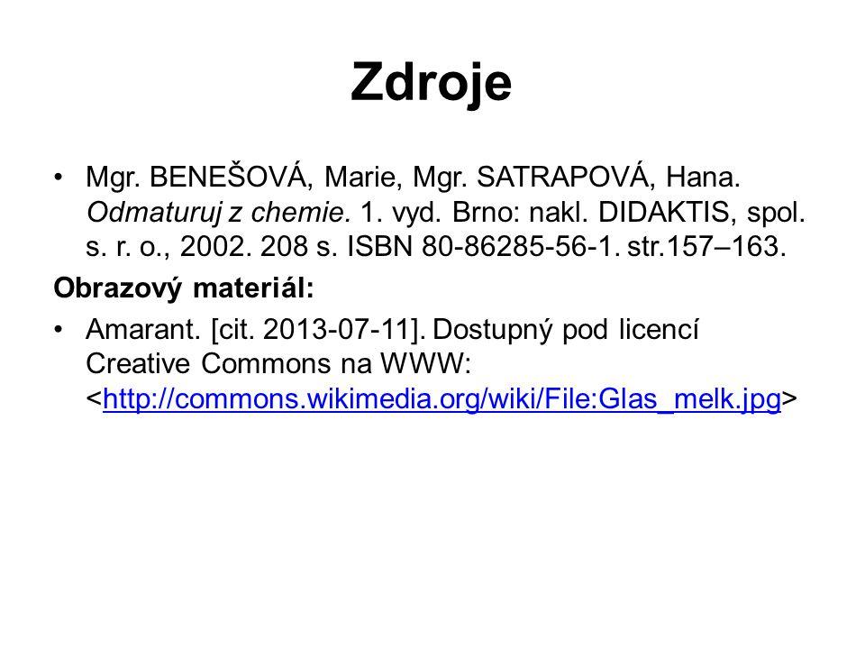 Mgr. BENEŠOVÁ, Marie, Mgr. SATRAPOVÁ, Hana. Odmaturuj z chemie. 1. vyd. Brno: nakl. DIDAKTIS, spol. s. r. o., 2002. 208 s. ISBN 80-86285-56-1. str.157