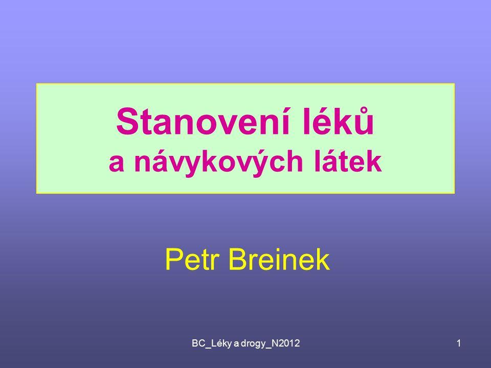BC_Léky a drogy_N20121 Stanovení léků a návykových látek Petr Breinek
