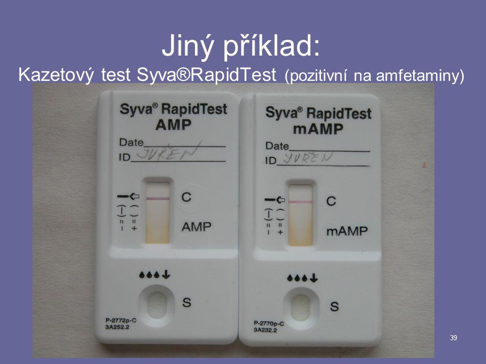 39 Jiný příklad: Kazetový test Syva®RapidTest (pozitivní na amfetaminy)