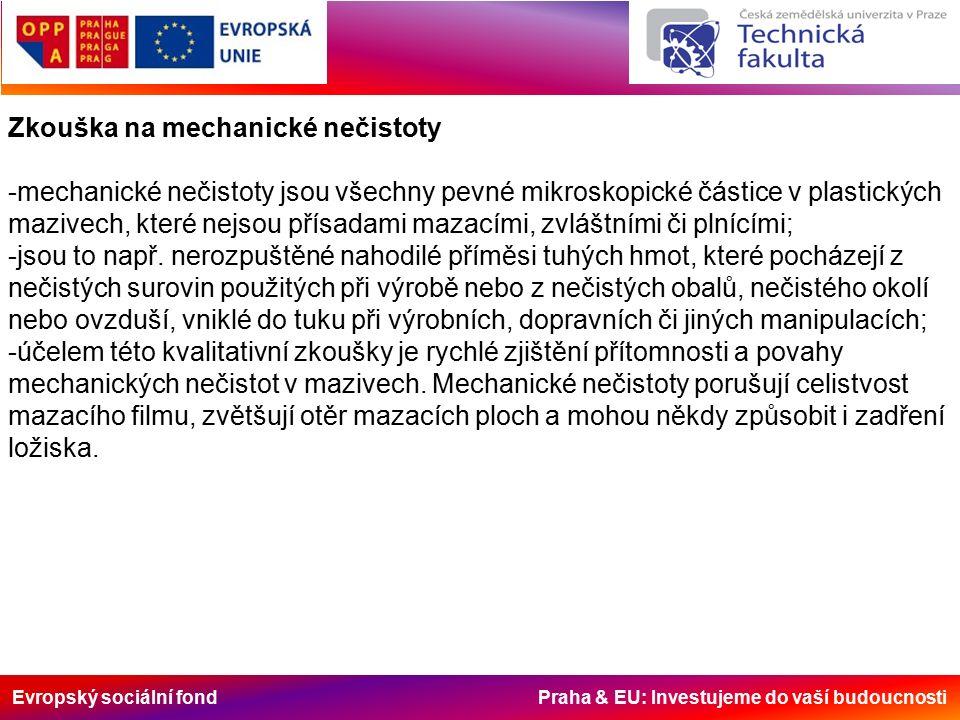 Evropský sociální fond Praha & EU: Investujeme do vaší budoucnosti Zkouška na mechanické nečistoty -mechanické nečistoty jsou všechny pevné mikroskopi