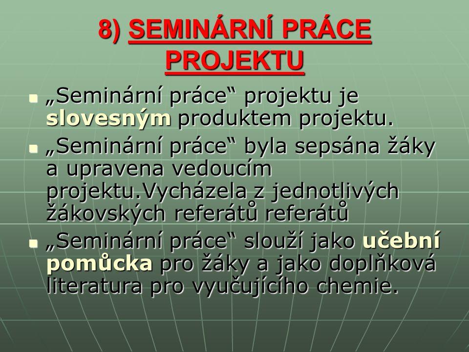 """8) SEMINÁRNÍ PRÁCE PROJEKTU """"Seminární práce projektu je slovesným produktem projektu."""