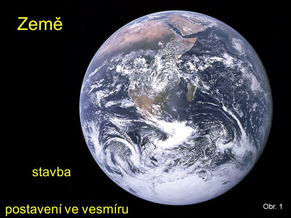 Země stavba postavení ve vesmíru Obr. 1