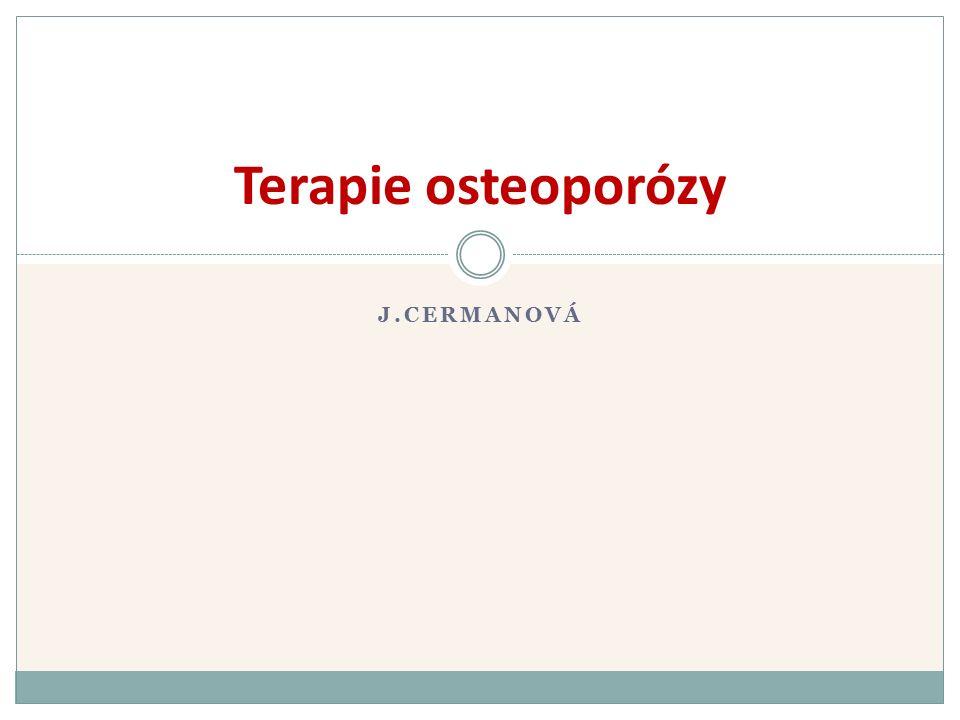 J.CERMANOVÁ Terapie osteoporózy