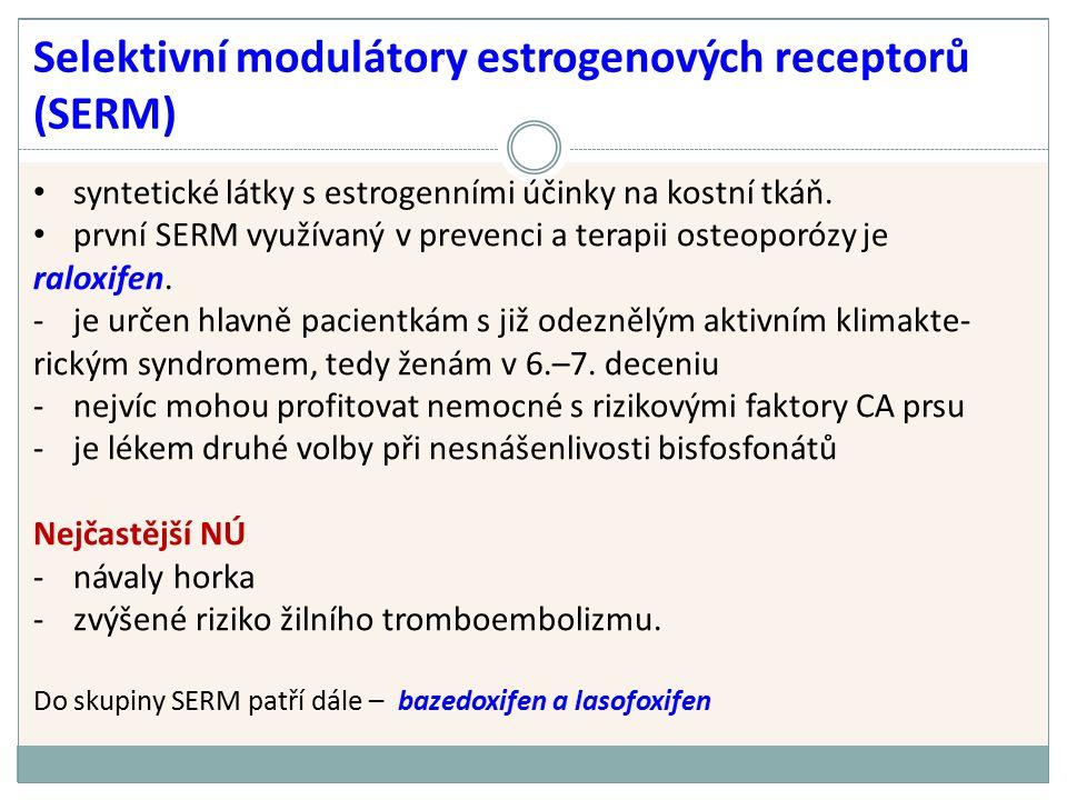 syntetické látky s estrogenními účinky na kostní tkáň.