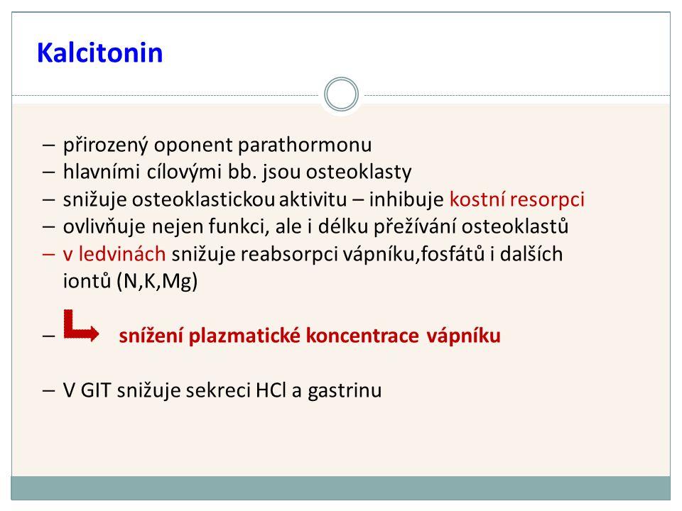 Kalcitonin – přirozený oponent parathormonu – hlavními cílovými bb.