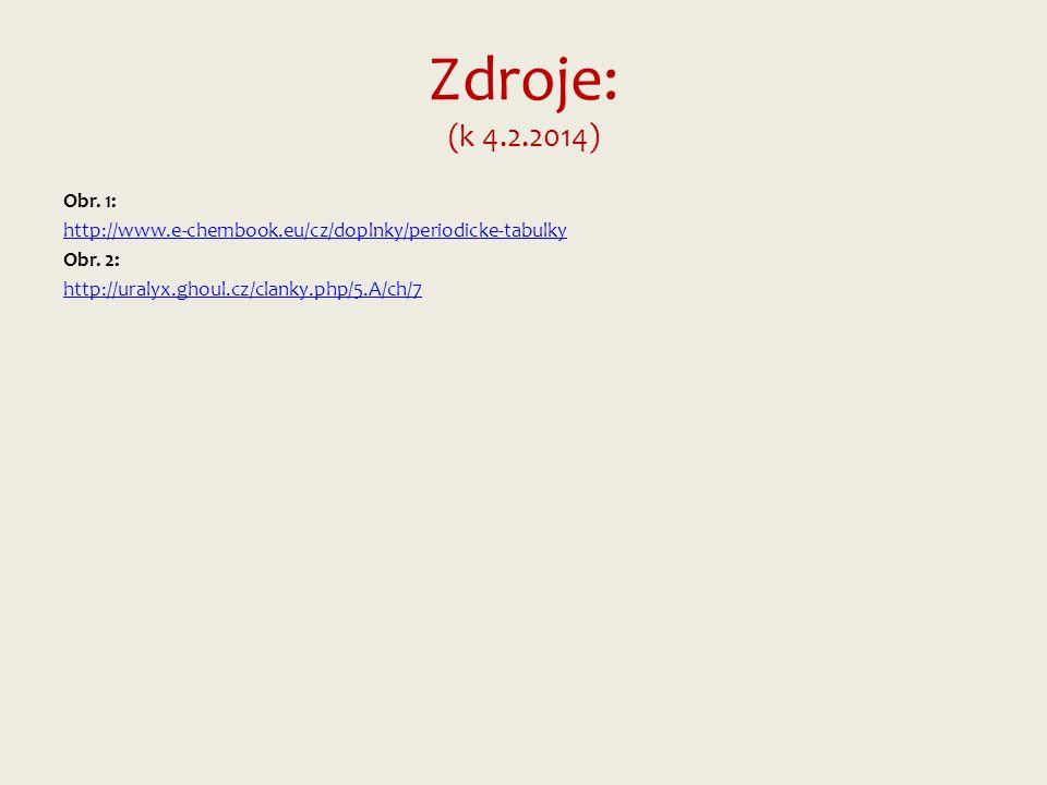 Zdroje: (k 4.2.2014) Obr. 1: http://www.e-chembook.eu/cz/doplnky/periodicke-tabulky Obr.