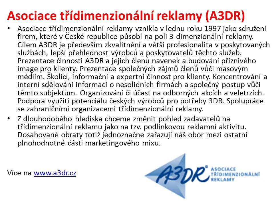 Asociace třídimenzionální reklamy (A3DR) Asociace třídimenzionální reklamy vznikla v lednu roku 1997 jako sdružení firem, které v České republice působí na poli 3-dimenzionální reklamy.