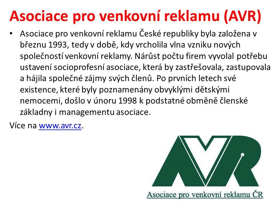 Asociace pro venkovní reklamu (AVR) Asociace pro venkovní reklamu České republiky byla založena v březnu 1993, tedy v době, kdy vrcholila vlna vzniku nových společností venkovní reklamy.