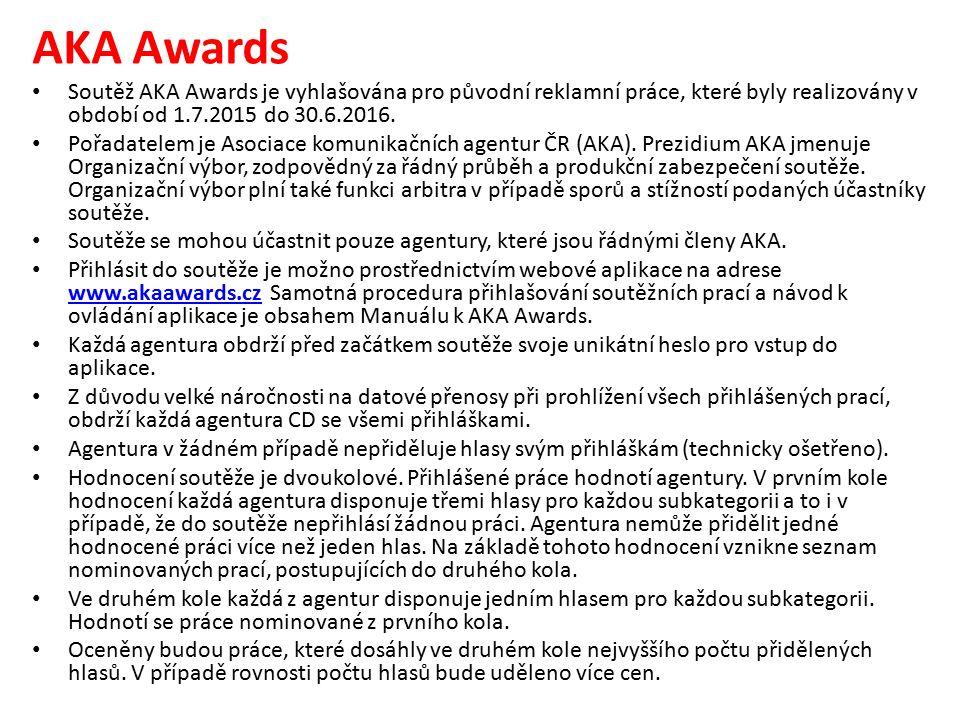 AKA Awards Soutěž AKA Awards je vyhlašována pro původní reklamní práce, které byly realizovány v období od 1.7.2015 do 30.6.2016.