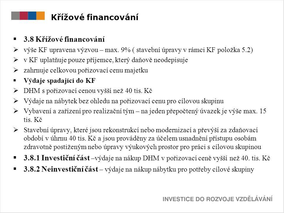 Křížové financování  3.8 Křížové financování  výše KF upravena výzvou – max.