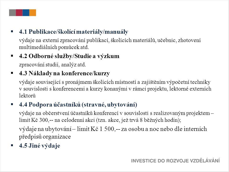  4.1 Publikace/školící materiály/manuály výdaje na externí zpracování publikací, školících materiálů, učebnic, zhotovení multimediálních pomůcek atd.