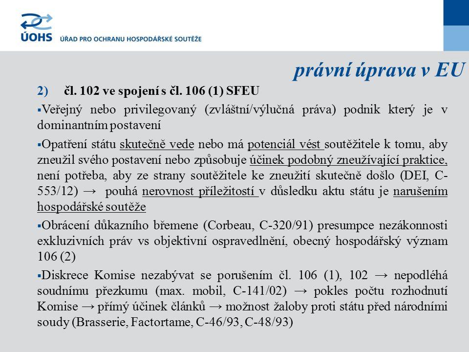 právní úprava v EU 2) čl. 102 ve spojení s čl.