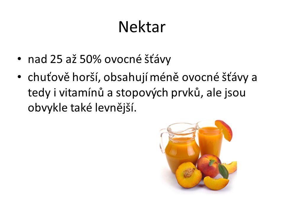 Ovocný nápoj nápoje s obsahem ovocného podílu menším než 25% Ochucený nealkoholický nápoj, vyrobený z ovocných nebo zeleninových šťáv nebo jejich koncentrátů a z pitné vody, pramenité vody, přírodní minerální vody, nebo kojenecké vody, přírodních sladidel, sladidel, medu a dalších látek, a popřípadě sycený oxidem uhličitým.