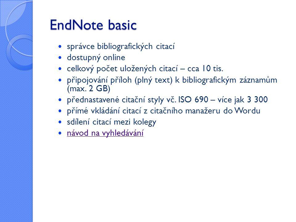 EndNote basic správce bibliografických citací dostupný online celkový počet uložených citací – cca 10 tis.