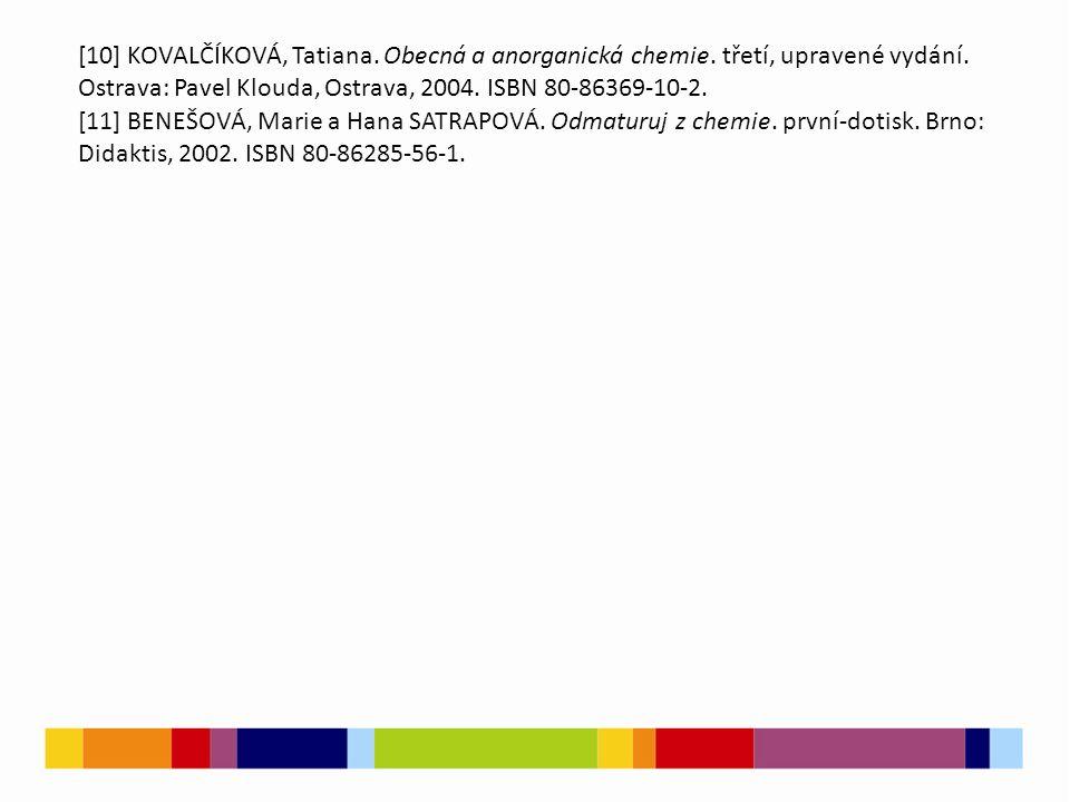 [10] KOVALČÍKOVÁ, Tatiana. Obecná a anorganická chemie.