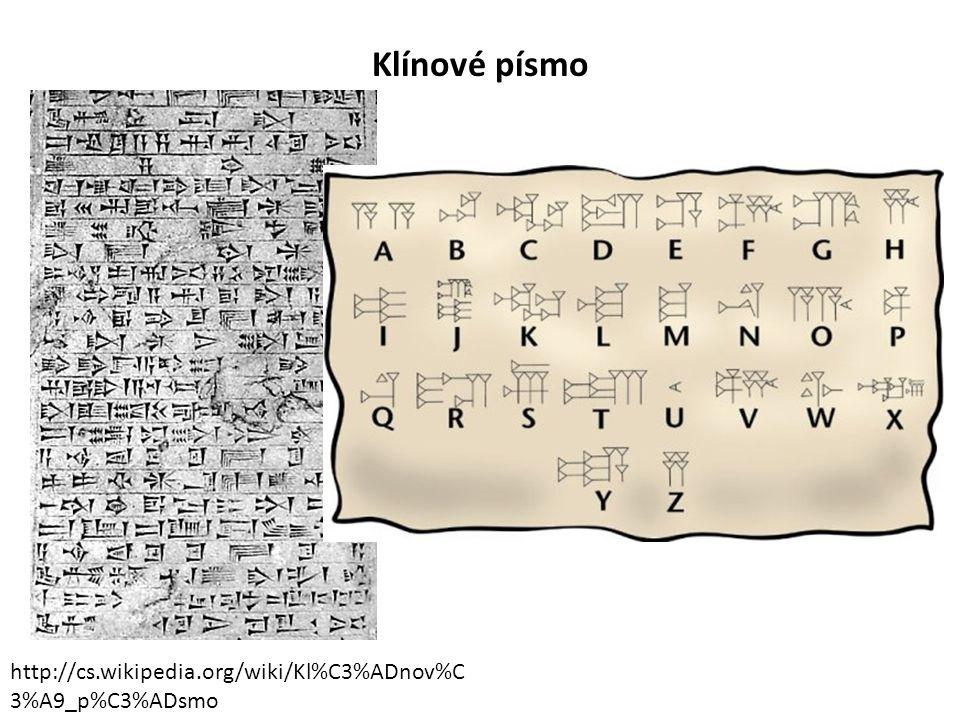 Klínové písmo http://cs.wikipedia.org/wiki/Kl%C3%ADnov%C 3%A9_p%C3%ADsmo