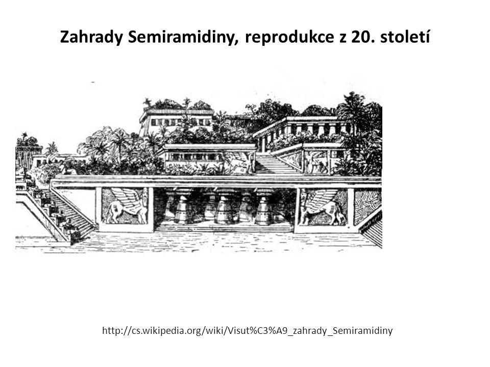 Zahrady Semiramidiny, reprodukce z 20. století http://cs.wikipedia.org/wiki/Visut%C3%A9_zahrady_Semiramidiny