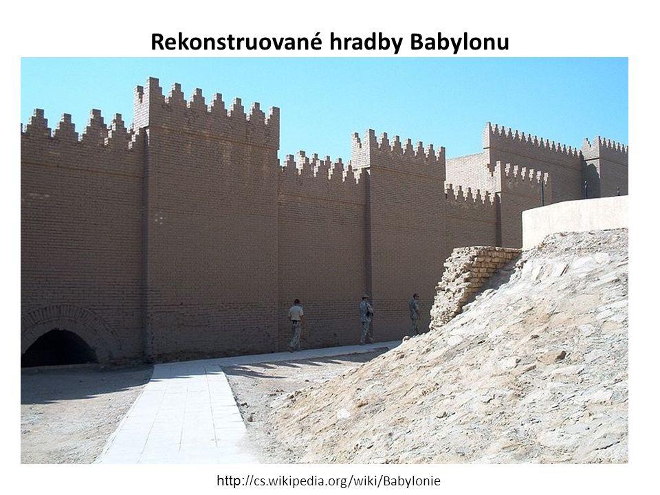 Rekonstruované hradby Babylonu http:// cs.wikipedia.org/wiki/Babylonie