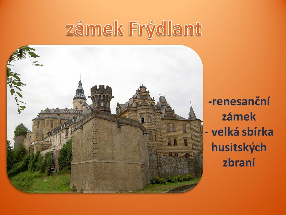 -renesanční zámek - velká sbírka husitských zbraní