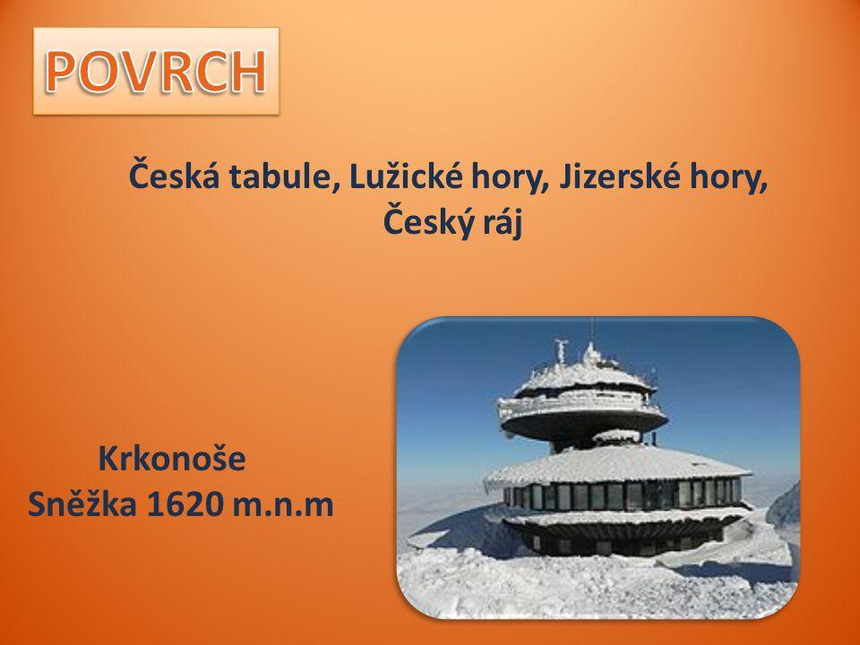 Česká tabule, Lužické hory, Jizerské hory, Český ráj Krkonoše Sněžka 1620 m.n.m