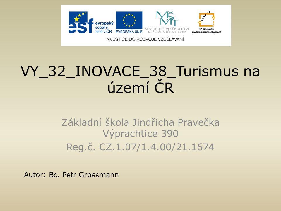 VY_32_INOVACE_38_Turismus na území ČR Základní škola Jindřicha Pravečka Výprachtice 390 Reg.č.