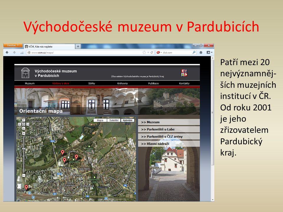 Východočeské muzeum v Pardubicích Patří mezi 20 nejvýznamněj- ších muzejních institucí v ČR. Od roku 2001 je jeho zřizovatelem Pardubický kraj.
