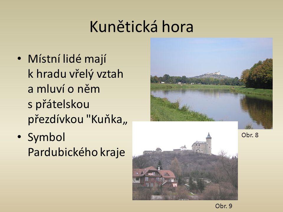 """Kunětická hora Místní lidé mají k hradu vřelý vztah a mluví o něm s přátelskou přezdívkou Kuňka"""" Symbol Pardubického kraje Obr."""