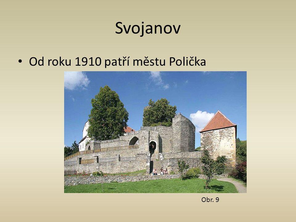 Svojanov Od roku 1910 patří městu Polička Obr. 9
