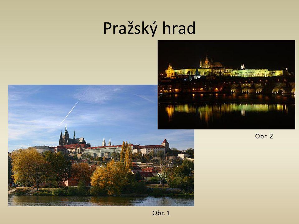 Pražský hrad Obr. 1 Obr. 2