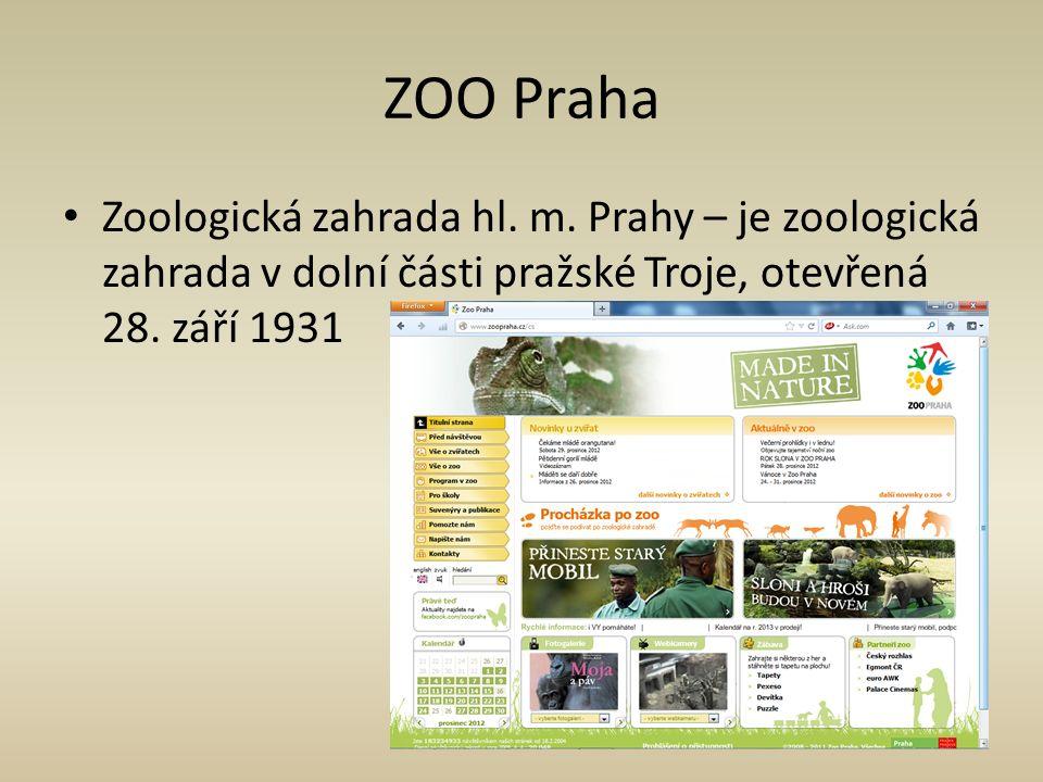 ZOO Praha Zoologická zahrada hl. m. Prahy – je zoologická zahrada v dolní části pražské Troje, otevřená 28. září 1931