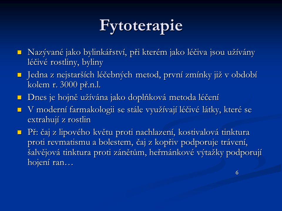 Fytoterapie Nazývané jako bylinkářství, při kterém jako léčiva jsou užívány léčivé rostliny, byliny Nazývané jako bylinkářství, při kterém jako léčiva