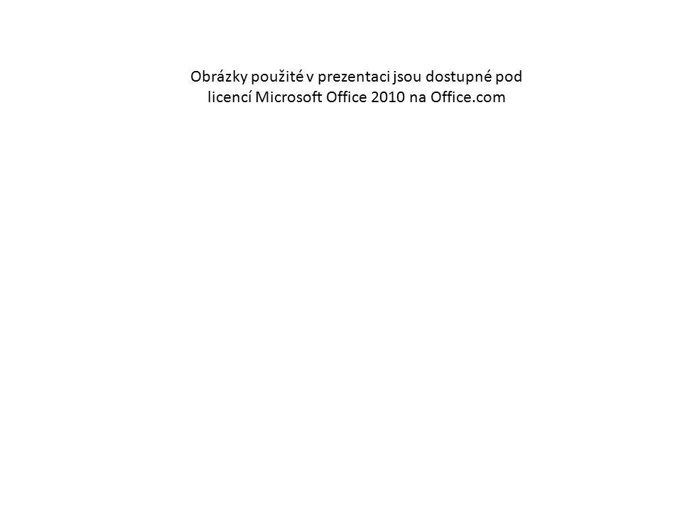 Obrázky použité v prezentaci jsou dostupné pod licencí Microsoft Office 2010 na Office.com
