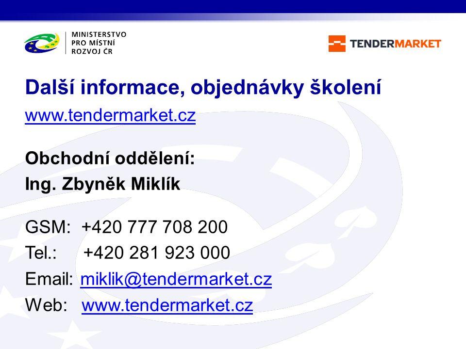 www.tendermarket.cz Obchodní oddělení: Ing. Zbyněk Miklík GSM: +420 777 708 200 Tel.: +420 281 923 000 Email: miklik@tendermarket.czmiklik@tendermarke