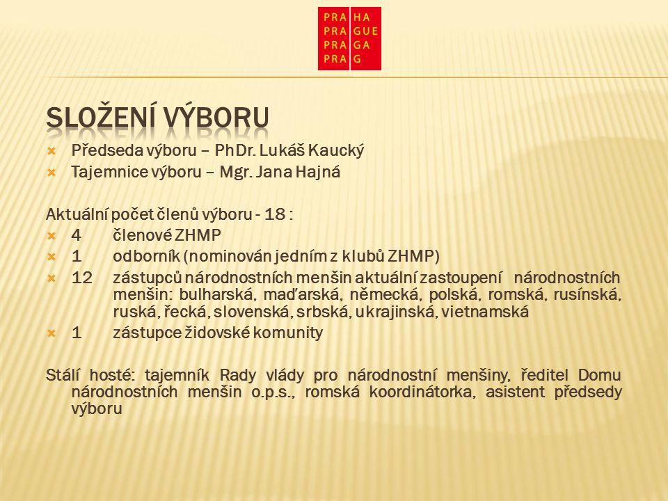  Předseda výboru – PhDr. Lukáš Kaucký  Tajemnice výboru – Mgr.