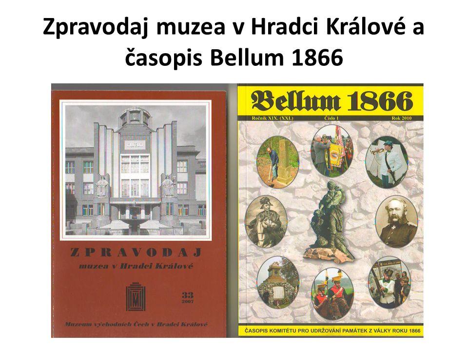 Zpravodaj muzea v Hradci Králové a časopis Bellum 1866