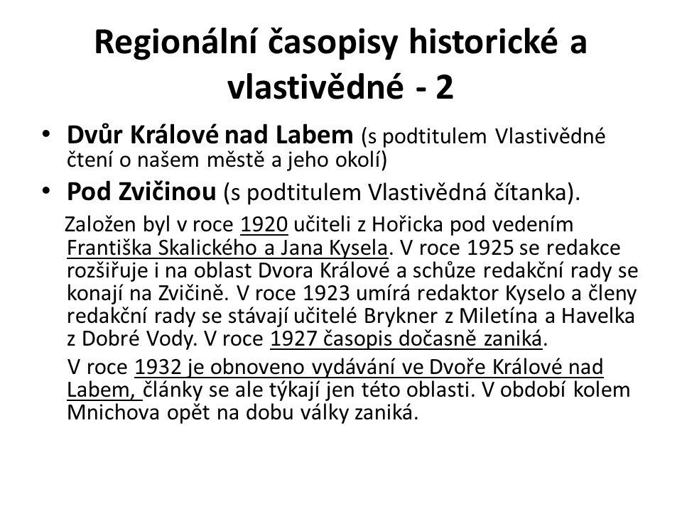 Regionální časopisy historické a vlastivědné - 2 Dvůr Králové nad Labem (s podtitulem Vlastivědné čtení o našem městě a jeho okolí) Pod Zvičinou (s podtitulem Vlastivědná čítanka).