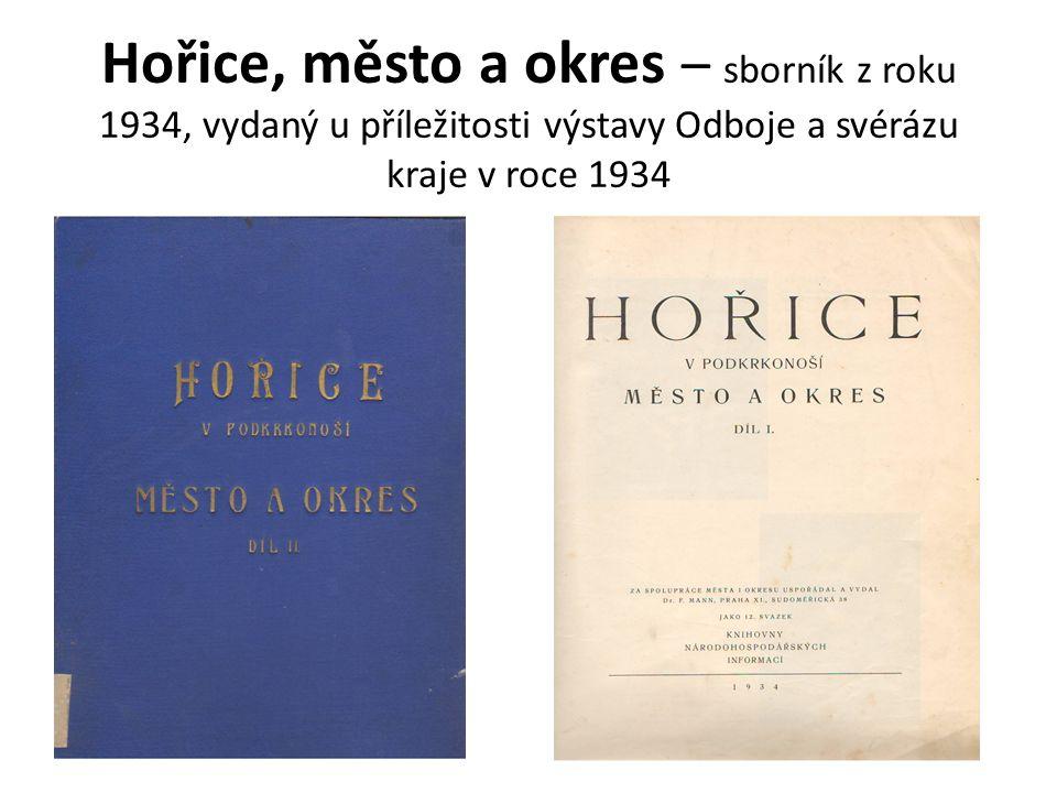 Hořice, město a okres – sborník z roku 1934, vydaný u příležitosti výstavy Odboje a svérázu kraje v roce 1934