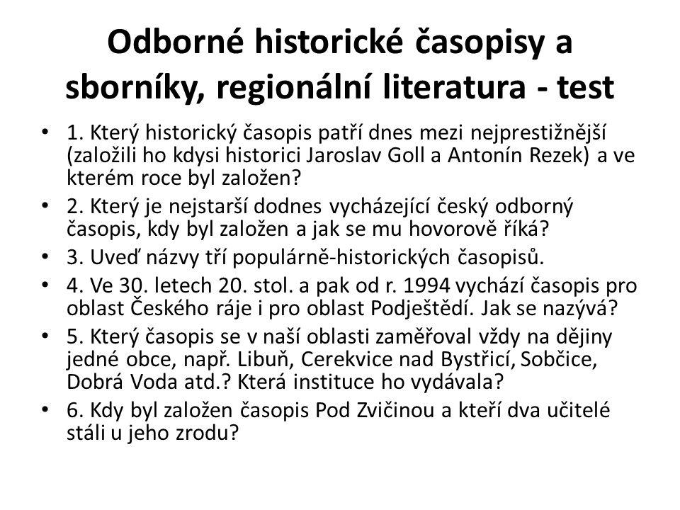 Odborné historické časopisy a sborníky, regionální literatura - test 1.