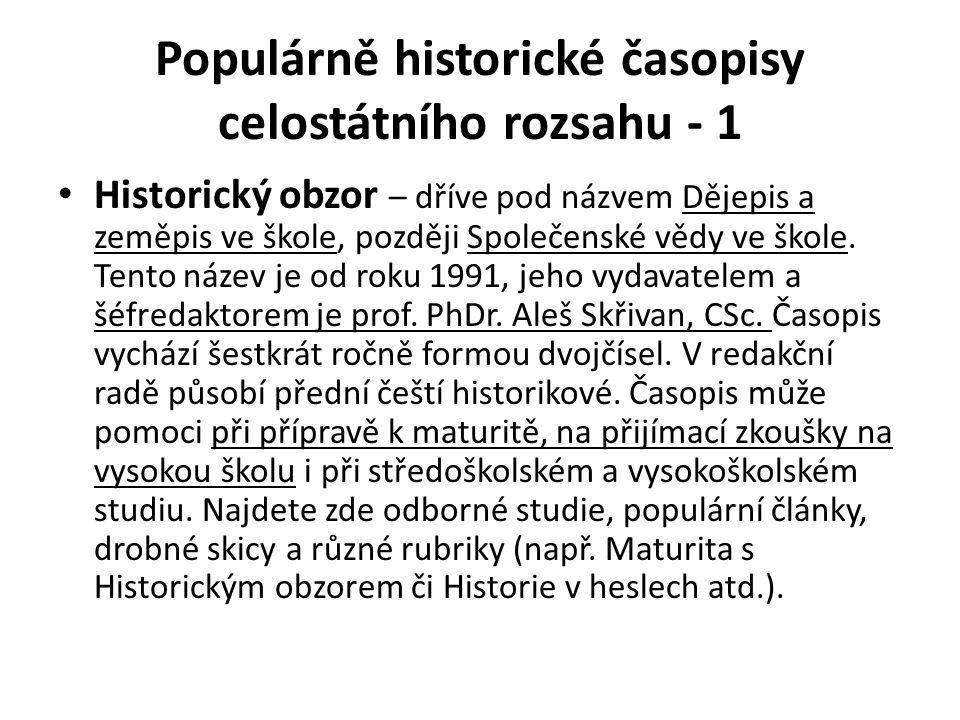Populárně historické časopisy celostátního rozsahu - 1 Historický obzor – dříve pod názvem Dějepis a zeměpis ve škole, později Společenské vědy ve škole.