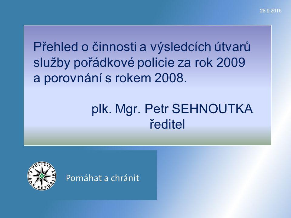 28.9.2016 Přehled o činnosti a výsledcích útvarů služby pořádkové policie za rok 2009 a porovnání s rokem 2008.