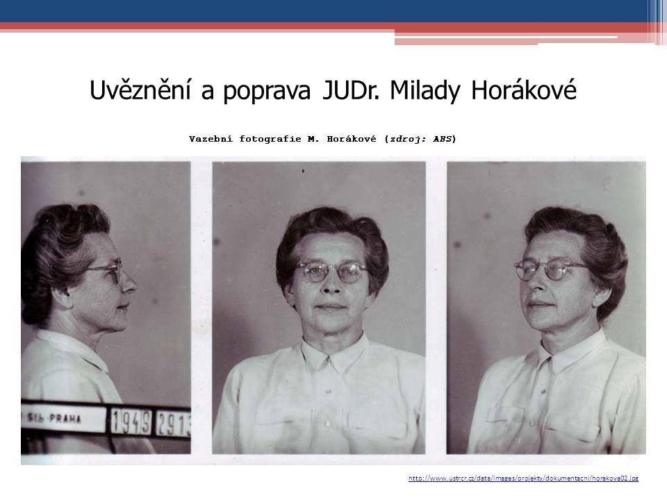 Uvěznění a poprava JUDr. Milady Horákové http://www.ustrcr.cz/data/images/projekty/dokumentacni/horakova02.jpg