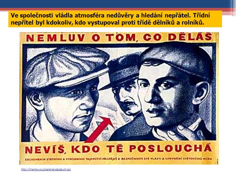 http://cheche.wz.cz/galerie/odposluch.jpg Ve společnosti vládla atmosféra nedůvěry a hledání nepřátel. Třídní nepřítel byl kdokoliv, kdo vystupoval pr