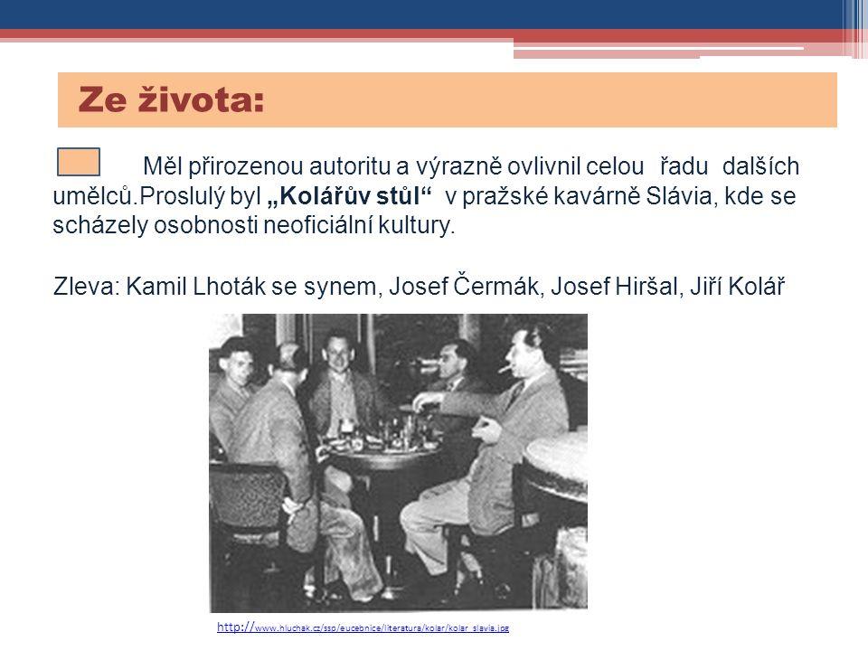 """Ze života: Měl přirozenou autoritu a výrazně ovlivnil celou řadu dalších umělců.Proslulý byl """"Kolářův stůl v pražské kavárně Slávia, kde se scházely osobnosti neoficiální kultury."""