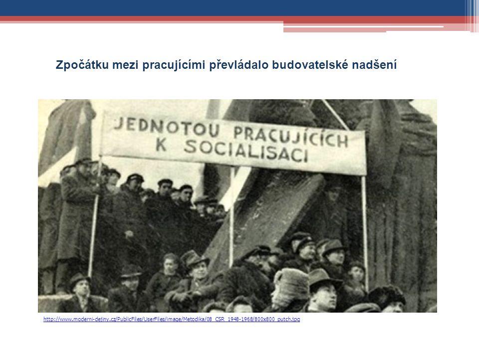 http://www.moderni-dejiny.cz/PublicFiles/UserFiles/image/Metodika/08_CSR_1948-1968/800x800_putch.jpg Zpočátku mezi pracujícími převládalo budovatelské