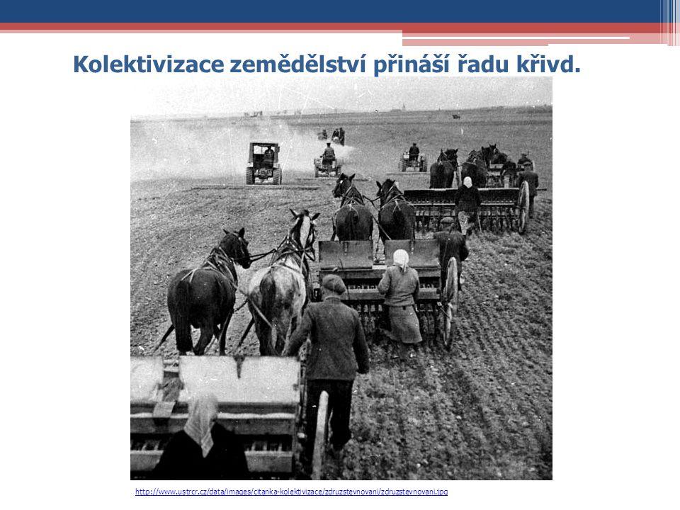Kolektivizace zemědělství přináší řadu křivd. http://www.ustrcr.cz/data/images/citanka-kolektivizace/zdruzstevnovani/zdruzstevnovani.jpg
