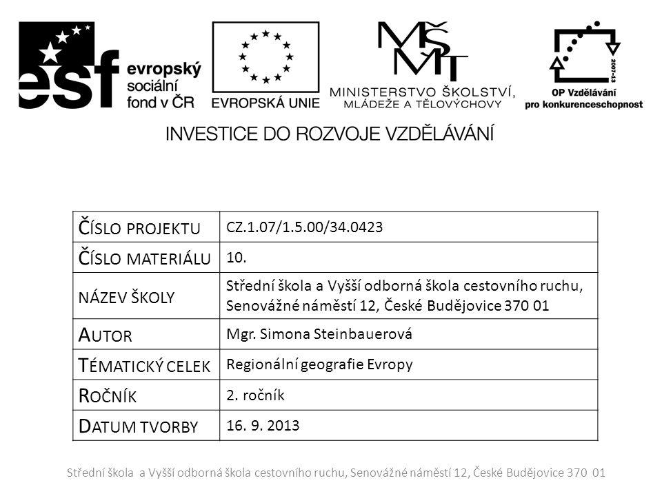 Č ÍSLO PROJEKTU CZ.1.07/1.5.00/34.0423 Č ÍSLO MATERIÁLU 10.