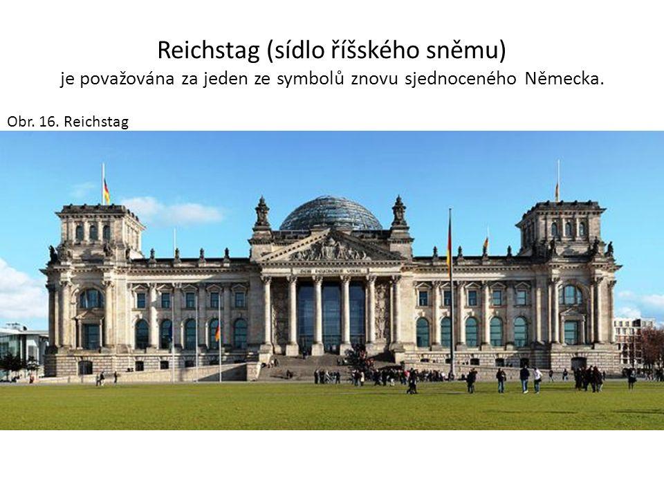 Reichstag (sídlo říšského sněmu) je považována za jeden ze symbolů znovu sjednoceného Německa. Obr. 16. Reichstag