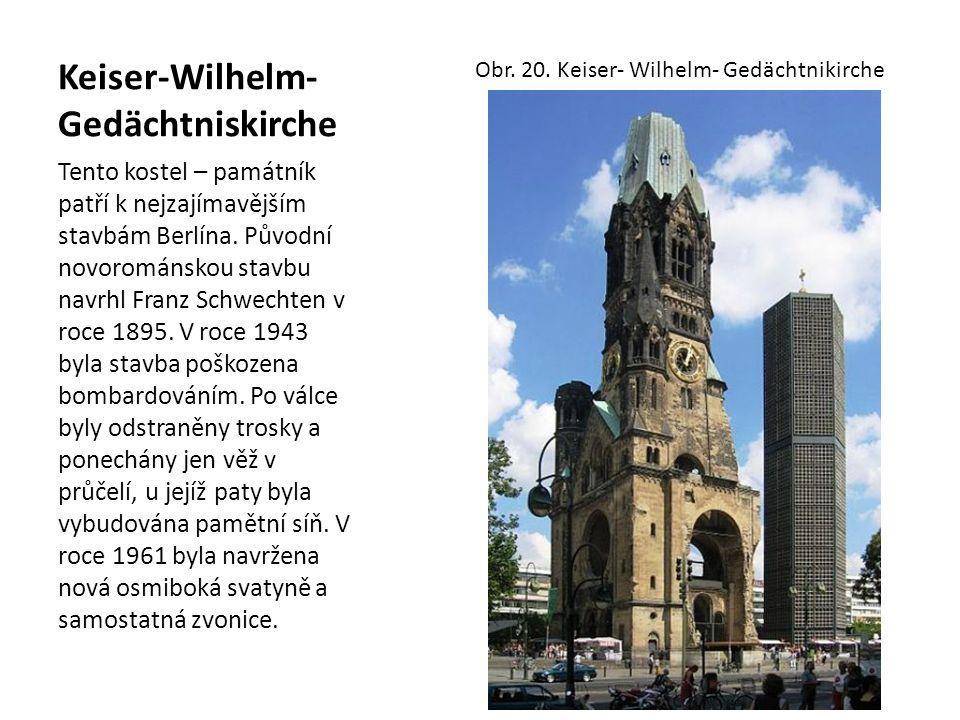 Keiser-Wilhelm- Gedächtniskirche Tento kostel – památník patří k nejzajímavějším stavbám Berlína. Původní novorománskou stavbu navrhl Franz Schwechten