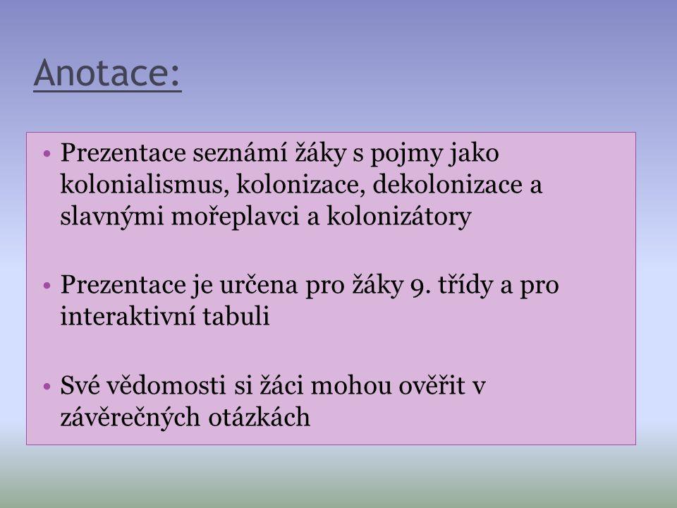 Kolonizace a kolonialismus Kolonizace (z lat.