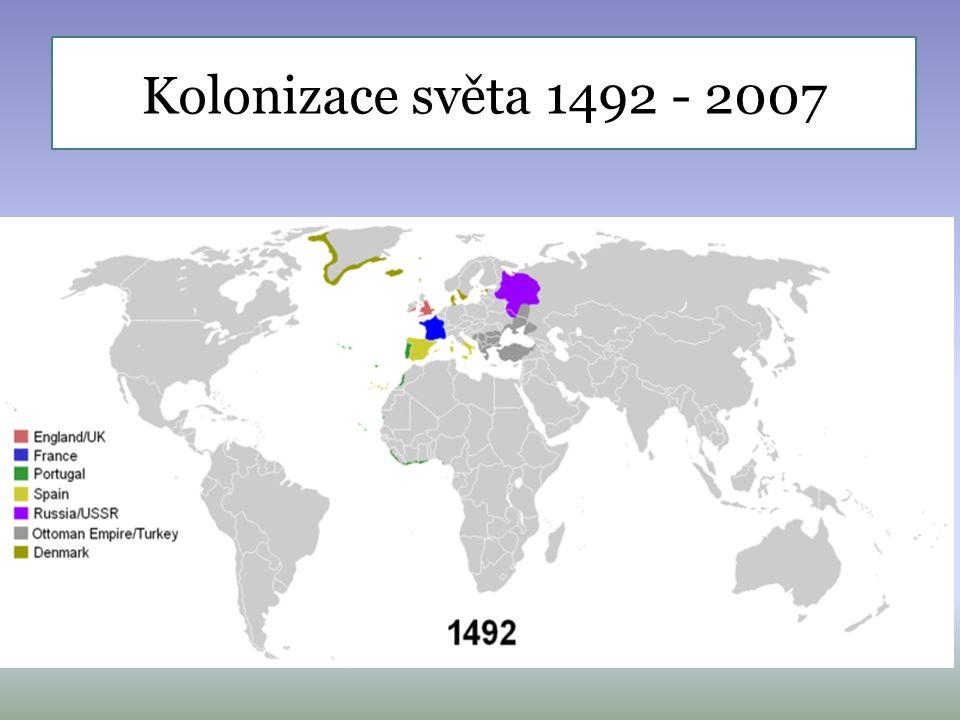 Počátky kolonialismu 1492 –Kryštof Kolumbus objevuje Ameriku Konec 15.